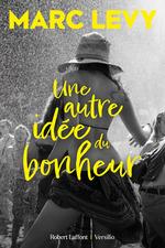 Vente Livre Numérique : Une autre idée du bonheur  - Marc LEVY