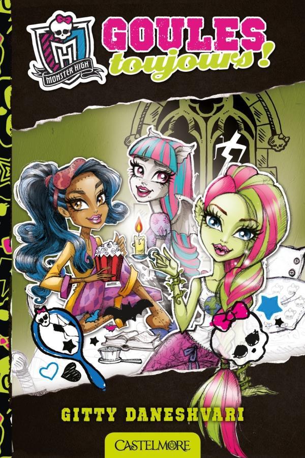 Monster High T.2 ; goules toujours !