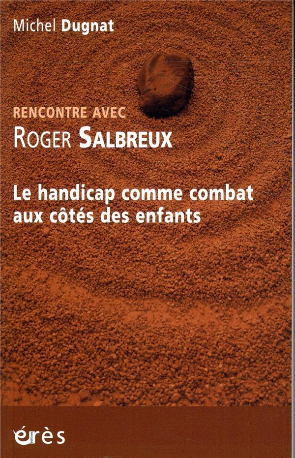 rencontre avec ; Roger Salbreux ; de la création des camps au Siichla, le handicap comme combat