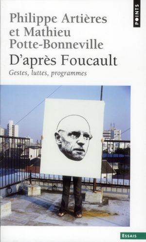 D'après Foucault ; gestes, luttes, programmes