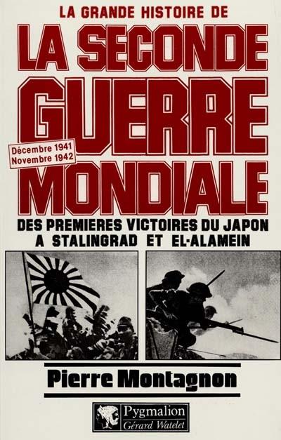 La grande histoire de la seconde guerre mondiale - t04 - decembre 1941-novembre 1942 : des premieres