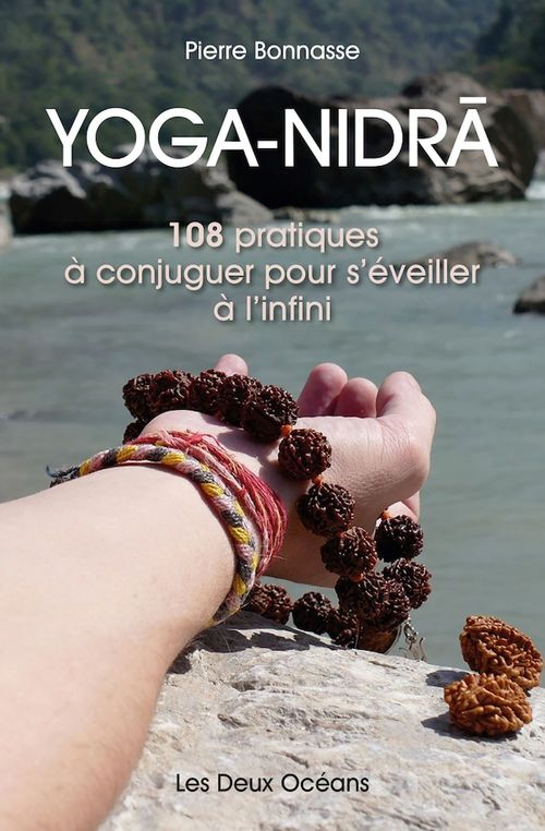 Yoga-nidra ; 108 pratiques à conjuguer pour s'éveiller à l'infini