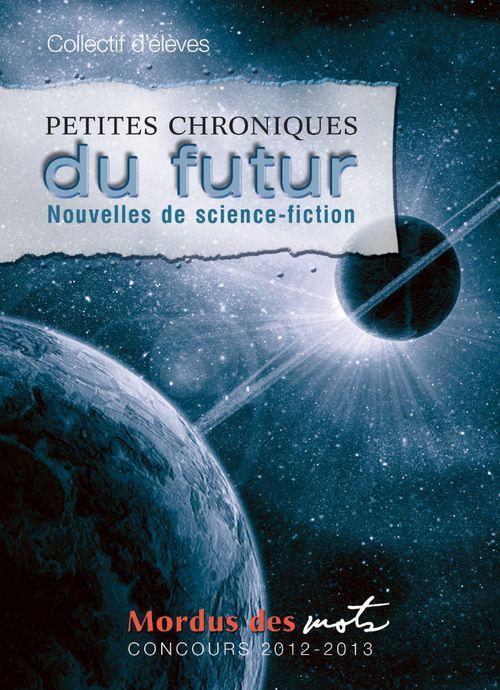 Petites chroniques du futur. nouvelles de science-fiction