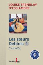 Vente Livre Numérique : Les Soeurs Deblois, tome 1  - Louise Tremblay d'Essiambre