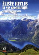 Couverture de Elisée reclus et nos géographies ; textes et pretextes