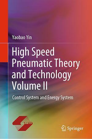 High Speed Pneumatic Theory and Technology Volume II  - Yaobao Yin
