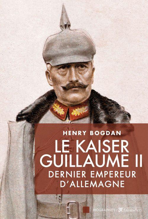 Le Kaiser Guillaume II ; dernier empereur d'Allemagne