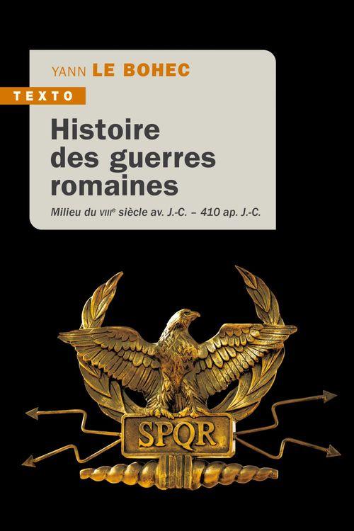 Histoire des guerres romaines ; milieu du VIIIe siècle avant J.-C.- 410 après J.-C.