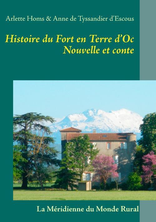 Histoire du fort en Terre d'Oc, nouvelle et conte