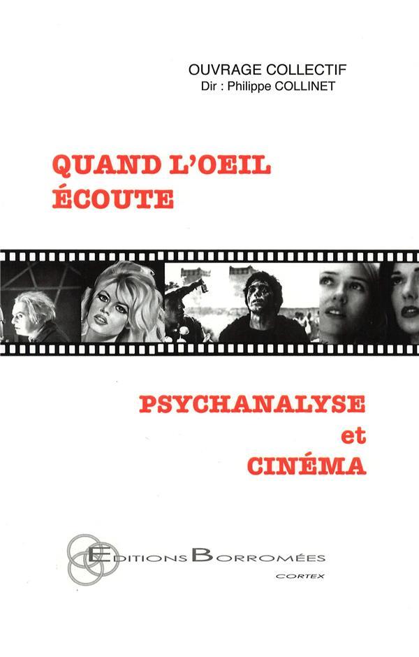 Quand l'oeil écoute ; psychanalyse et cinéma