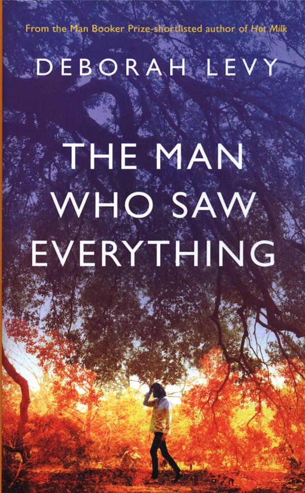 THE MAN WHO SAW EVERYTHING - BOOKER PRIZE LONGLIST 2019
