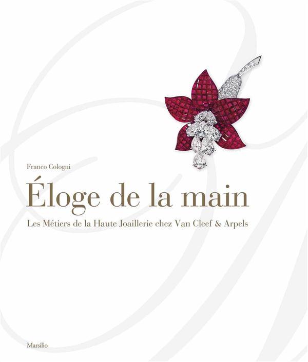 éloge de la main ; les métiers de la haute joaillerie chez Van Cleef & Arpels
