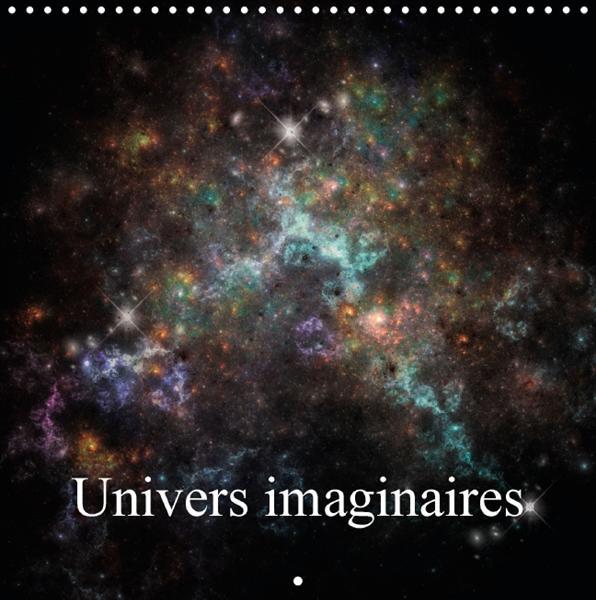 Univers imaginaires ; calendrier mural 2016