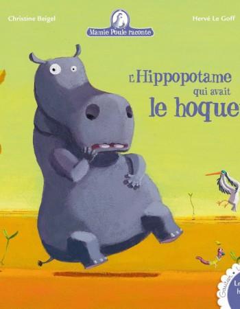 Mamie Poule raconte T.4 ; l'hippopotame qui avait le hoquet