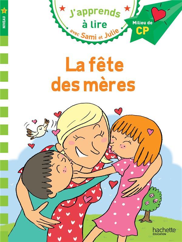 J'apprends à lire avec Sami et Julie ; CP niveau 2 ; la fête des mères