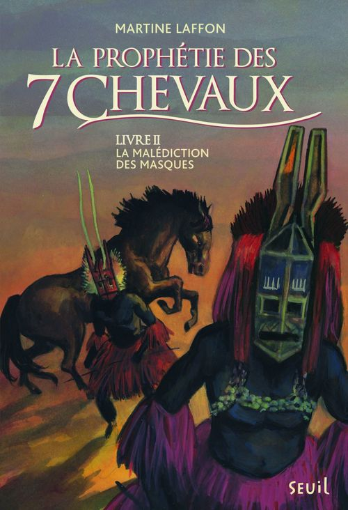 La prophétie des 7 chevaux t.2 ; la malédiction des masques