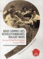 Couverture de Nous Sommes Des Revolutionnaires Malgre Nous. Textes Pionniers De L'Ecologie Politique