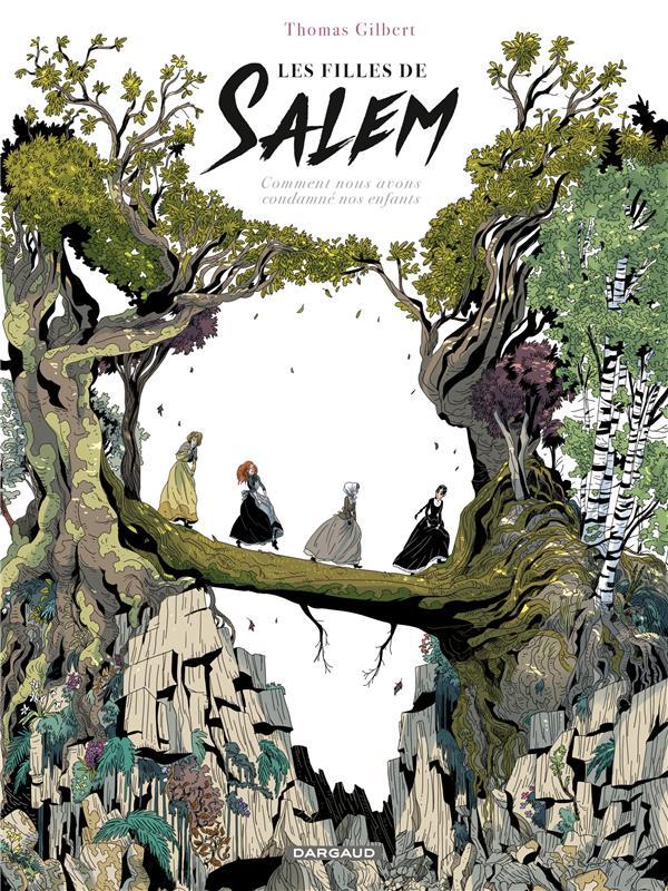 Les filles de Salem ; comment nous avons condamné nos enfants