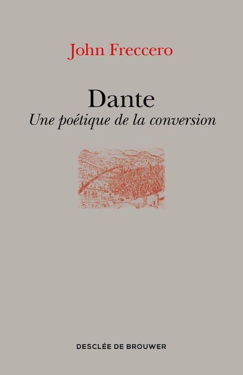 Dante ; une poétique de la conversion