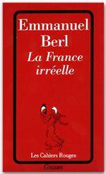 La France irréelle  - Emmanuel Berl