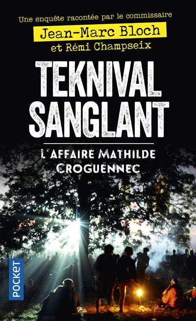 Teknival sanglant ; l'affaire Mathilde Croguennec