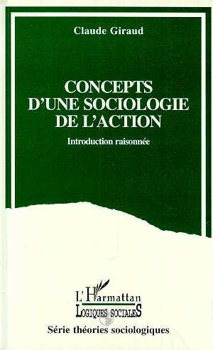 Concepts d'une sociologie de l'action - introduction raisonnee