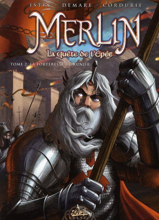 Merlin - la quête de l'épée T.2 ; la forteresse de Kunjir