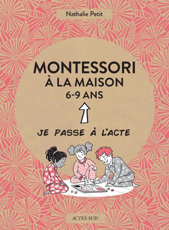 Montessori à la maison ; 6-9 ans
