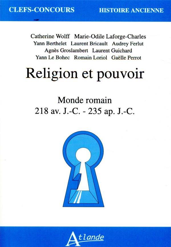 Religion et pouvoir ; monde romain 218 av. J.-C. - 235 ap. J.-C.