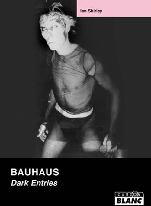 Bauhaus ; Dark Entries