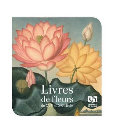 Livres de fleurs ; du XVIe au XXe siècle