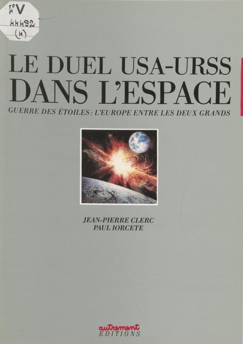 Le Duel U.S.A.-U.R.S.S. dans l'espace