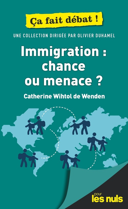 Immigration : chance ou menace ? Pour les Nuls Ça fait débat