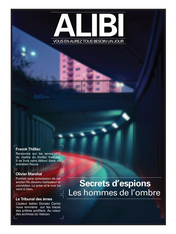 Alibi n.3 ; secrets d'espions ; les hommes de l'ombre