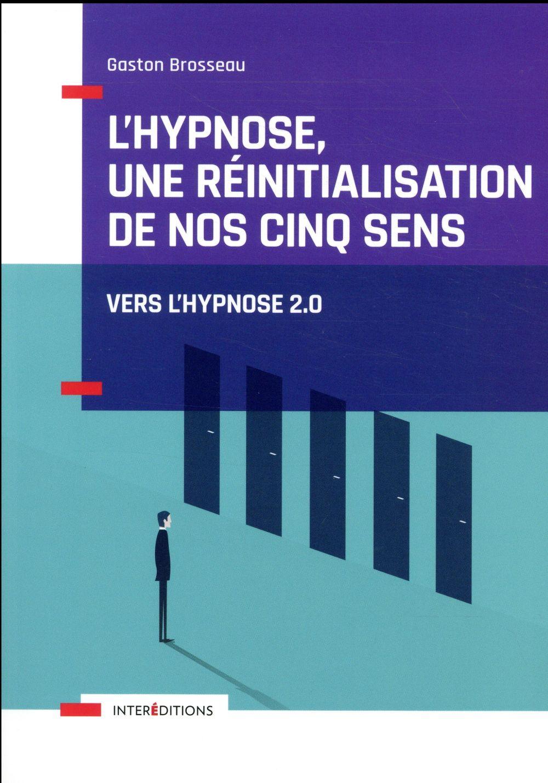 L'hypnose, une réinitialisation de nos cinq sens (2e édition)
