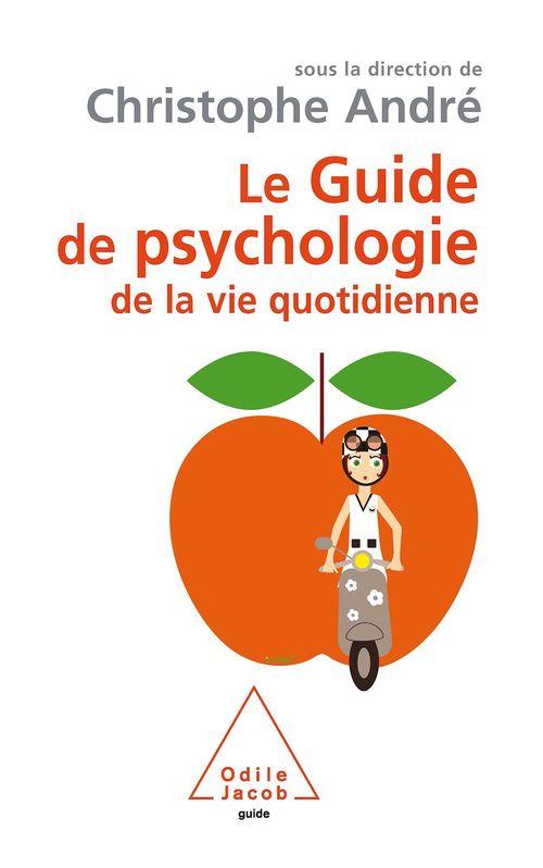 Le guide de psychologie de la vie quotidienne