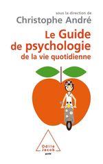Vente EBooks : Le Guide de psychologie de la vie quotidienne  - Christophe Andre