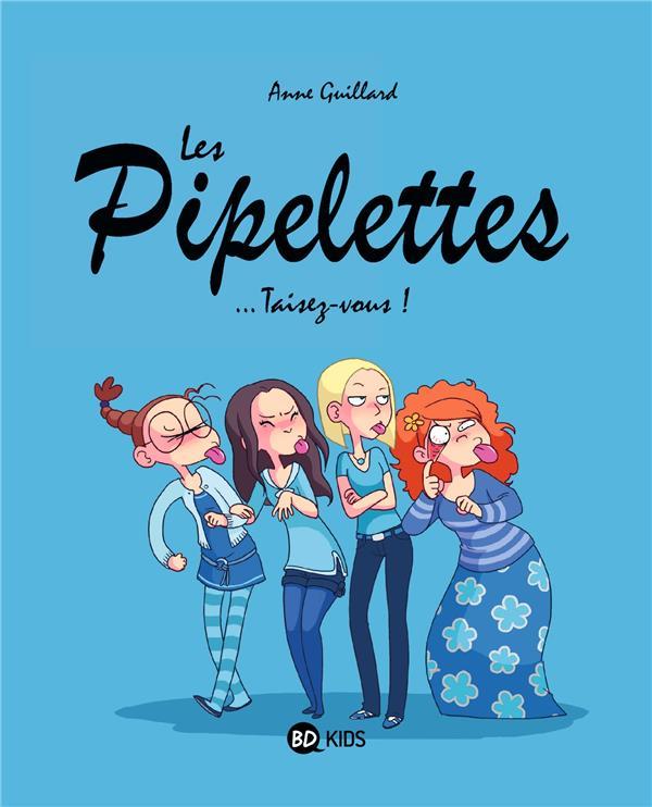 Les Pipelettes T.1 ; Taisez-Vous !