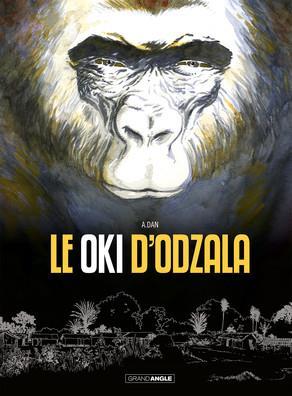 Le Oki d'Odzala ; histoire complète