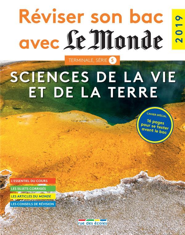 Réviser son bac avec le monde ; sciences de la vie et de la Terre ; terminale S (édition 2019)