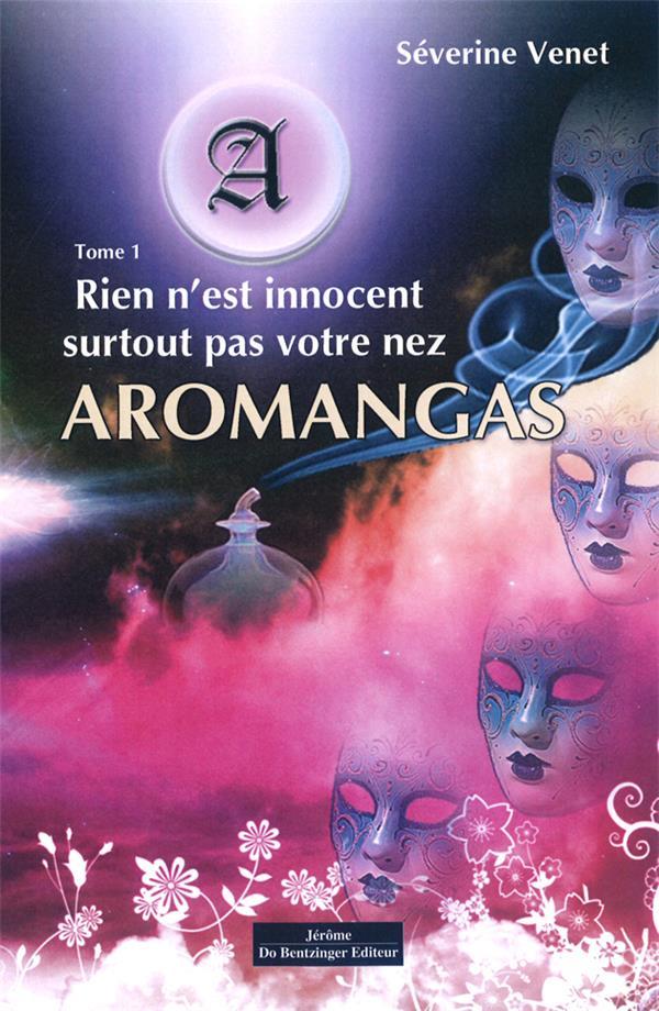Aromangas t.1 ; rien n'est innocent surtout pas votre nez