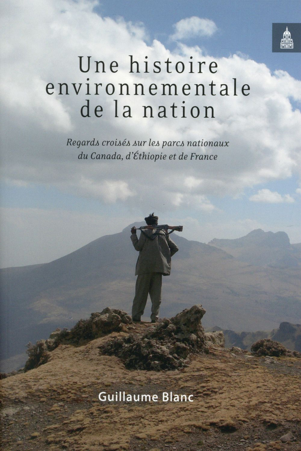 Une histoire environnementale de la nation ; regards croisés sur les parcs nationaux du Canada, d'Ethiopie et de France