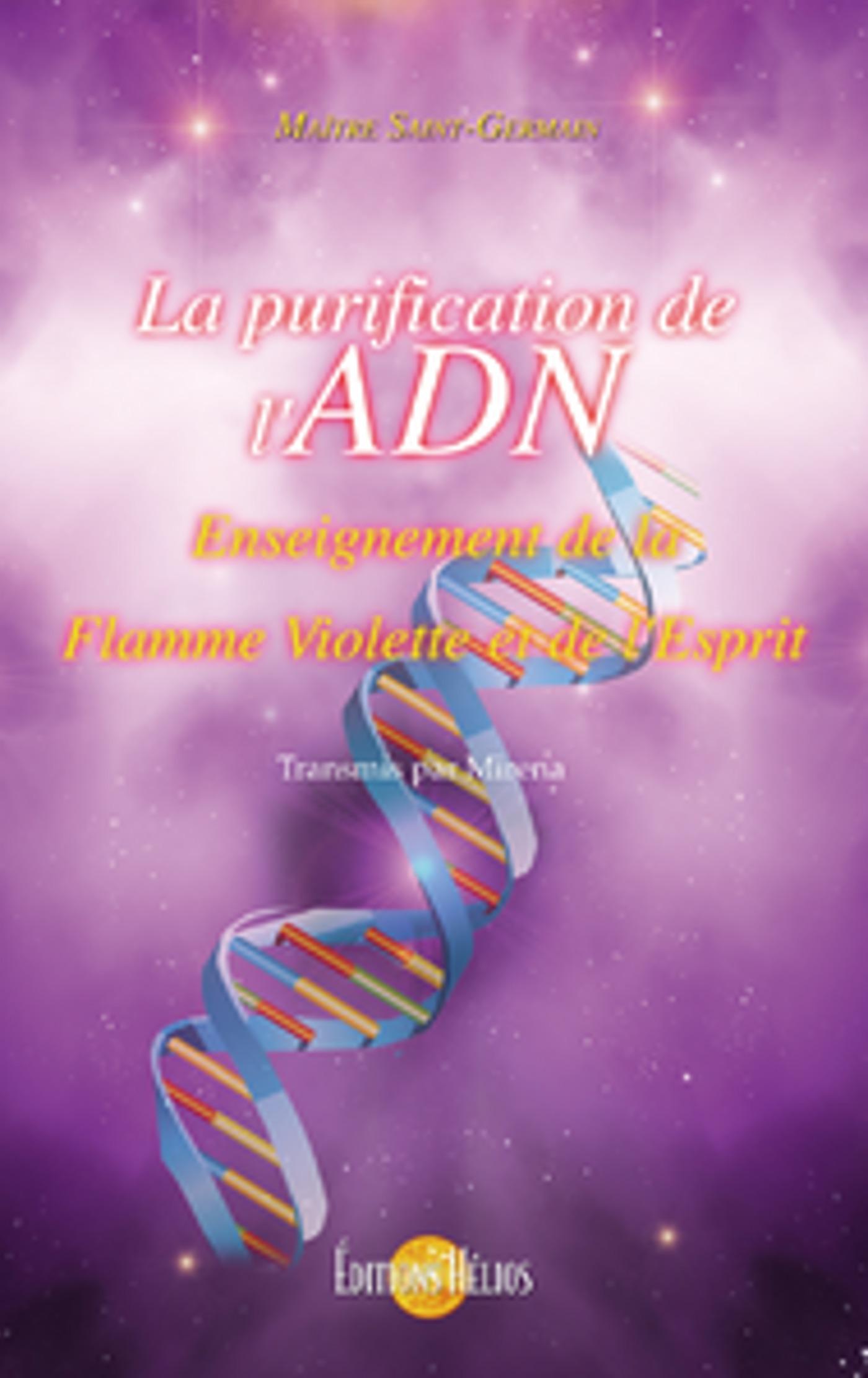 La purification de l'ADN ; enseignement de la flamme violette et de l'esprit