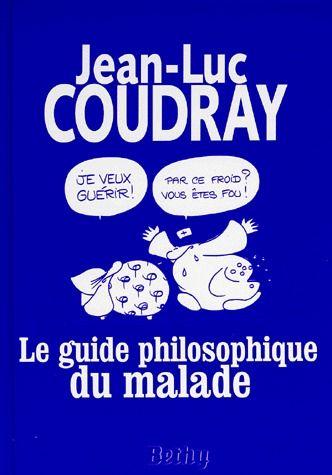 Le guide philosophique du malade ; la gaiété est la moitié de la santé