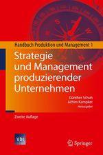 Strategie und Management produzierender Unternehmen  - Achim Kampker - Günther Schuh