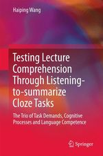 Testing Lecture Comprehension Through Listening-to-summarize Cloze Tasks  - Haiping Wang