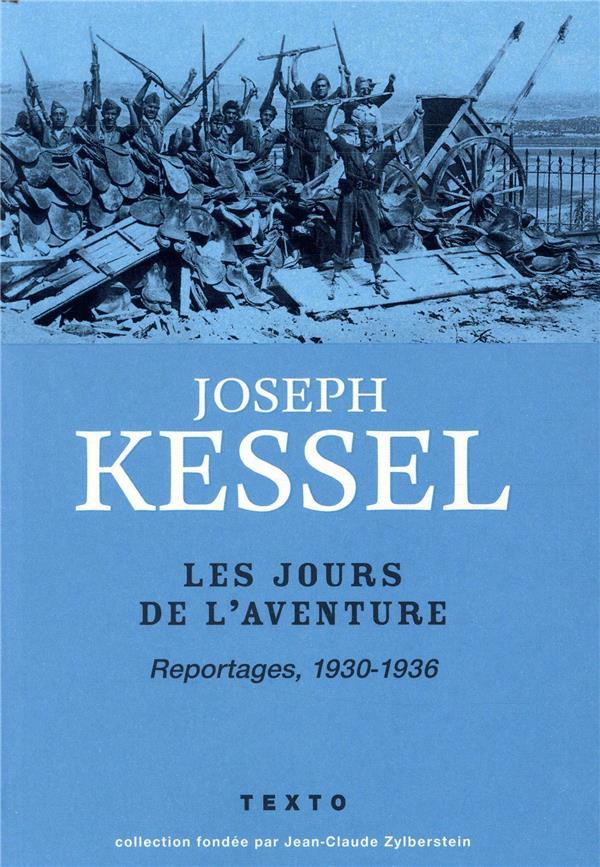 Les jours de l'aventure ; reportages 1930-1936