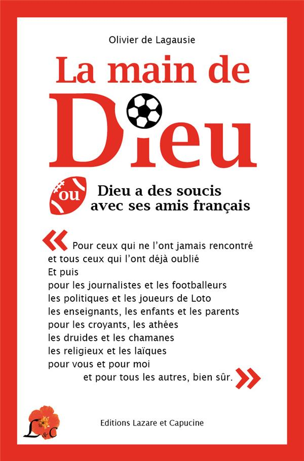 La main de Dieu ; Dieu a des soucis avec ses amis français