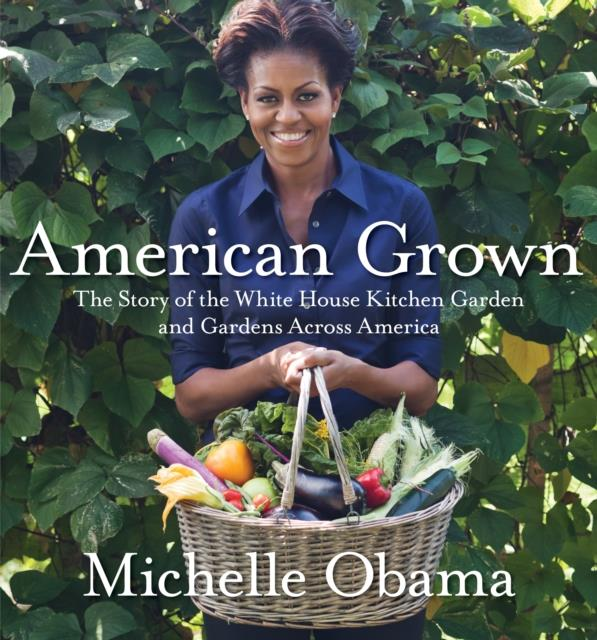American grown - the story of the white house kitchen garden