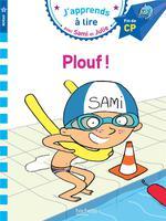 J'apprends à lire avec Sami et Julie ; CP, niveau 3 ; plouf !